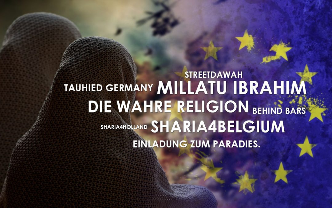 Sharia4Belgium Sharia4Holland Behind Bars Streetdawah Millatu Ibrahim Tauhied Germany Die Wahre Religion Einladung zum Paradies.