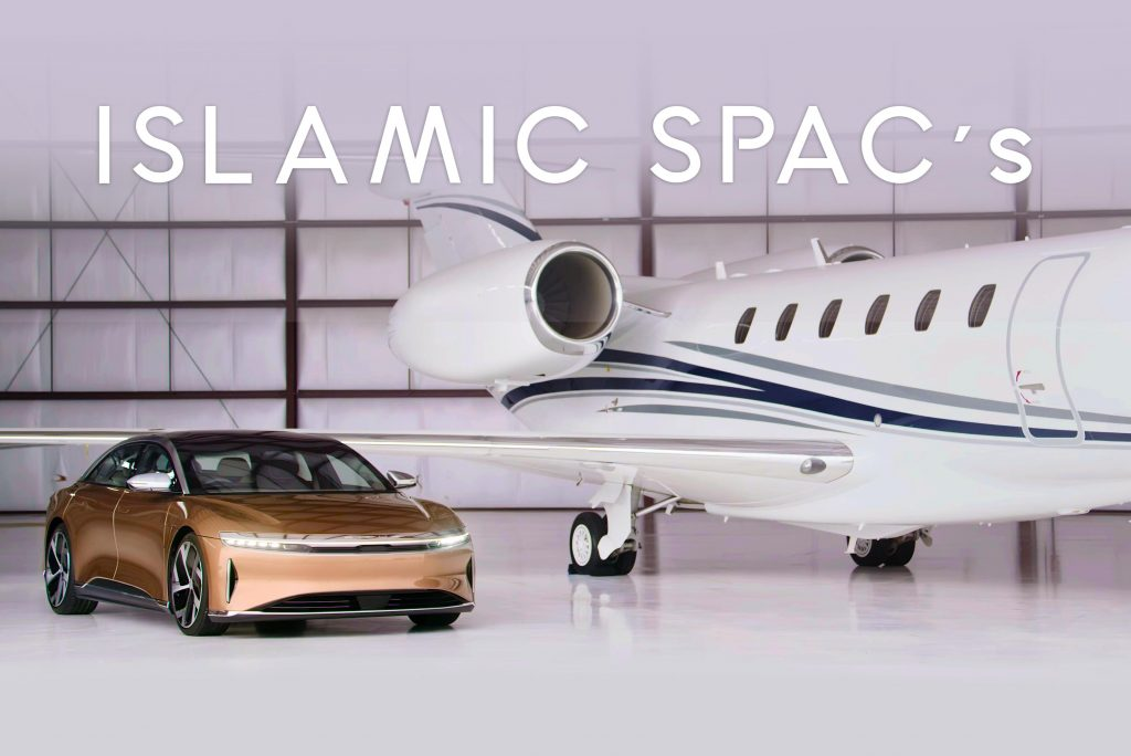 Muslims and the need of an Islamic SPAC amid the Lucid Motors IPO through CCIV Churchill Capital